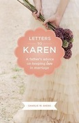 Letters to Karen: A Father's Advice On Keeping Love in Marriage