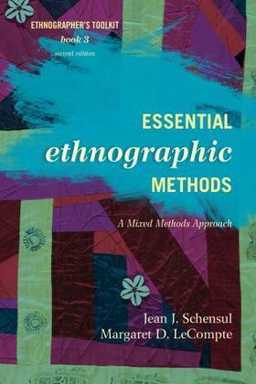 Essential Ethnographic Methods: A Mixed Methods Approach