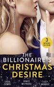 The Billionaire's Christmas Desire: Midnight Under the Mistletoe (Lone Star Legacy) / Christmas in the Billionaire's Bed / Million Dollar Christmas Proposal (Mills & Boon M&B)
