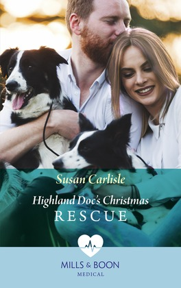 Highland Doc's Christmas Rescue (Mills & Boon Medical) (Pups that Make Miracles, Book 1)