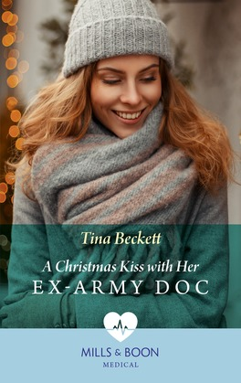 A Christmas Kiss With Her Ex-Army Doc (Mills & Boon Medical)