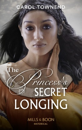 The Princess's Secret Longing (Mills & Boon Historical) (Princesses of the Alhambra, Book 2)