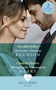 The Doctors' Christmas Reunion / Unwrapping The Neurosurgeon's Heart: The Doctors' Christmas Reunion / Unwrapping the Neurosurgeon's Heart (Mills & Boon Medical)