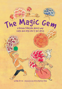 The Magic Gem: A Korean Folktale About Why Cats and Dogs Do Not Get Along