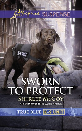 Sworn To Protect (Mills & Boon Love Inspired Suspense) (True Blue K-9 Unit, Book 9)