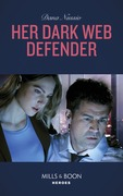 Her Dark Web Defender (Mills & Boon Heroes) (True Blue, Book 4)