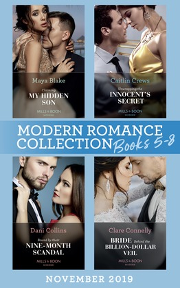 Modern Romance November 2019 Books 5-8: Claiming My Hidden Son (The Notorious Greek Billionaires) / Unwrapping the Innocent's Secret / Bound by Their Nine-Month Scandal / Bride Behind the Billion-Dollar Veil (Mills & Boon e-Book Collections)