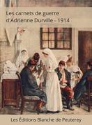 Les carnets de guerre d'Adrienne Durville - 1914