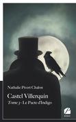 Castel Villerquin - Tome 3 Le Pacte d'Indigo