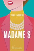 Madame S