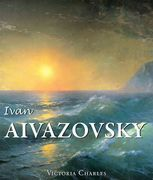 Ivan Aivazovsky and the Russian Painters of Water
