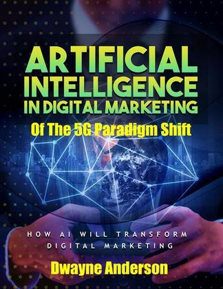 Artificial Intelligence In Digital Marketing Of The 5 G Paradigm Shift