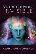 Votre Pouvoir Invisible (Traduit)