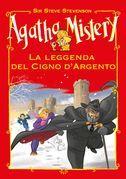 La leggenda del cigno d'argento. Agatha Mistery