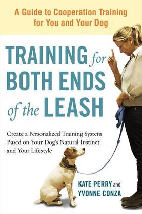 Training for Both Ends of the Leash: A Guide to Cooperation Training for You and Your Dog