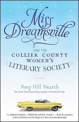 Miss Dreamsville and the Collier County Women's Literary Society: A Novel