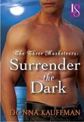 The Three Musketeers: Surrender the Dark: A Loveswept Classic Romance