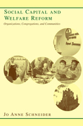 Social Capital and Welfare Reform: Organizations, Congregations, and Communities