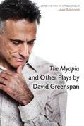 The Myopia and Other Plays by David Greenspan