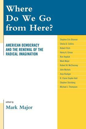 Where Do We Go from Here?: American Democracy and the Renewal of the Radical Imagination