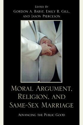 Moral Argument, Religion, and Same-Sex Marriage: Advancing the Public Good
