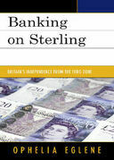 Banking on Sterling: Britain's Independence from the Euro Zone