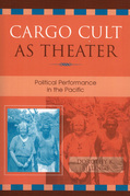 Cargo Cult as Theater: Political Performance in the Pacific
