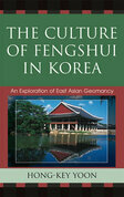 Hong-Key Yoon - The Culture of Fengshui in Korea: An Exploration of East Asian Geomancy