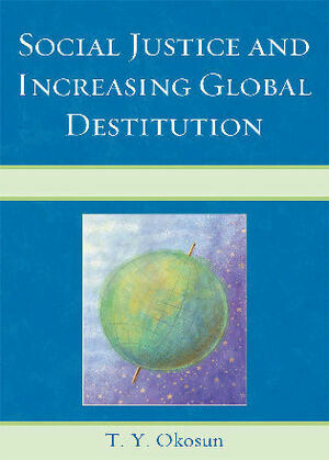 Social Justice and Increasing Global Destitution