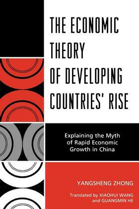 The Economic Theory of Developing Countries' Rise: Explaining the Myth of Rapid Economic Growth in China