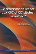 Le centrisme en France aux xixe et xxe siècles: un échec?