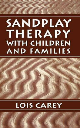 Sandplay: Therapy with Children and Families
