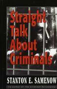 Straight Talk about Criminals: Understanding and Treating Antisocial Individuals