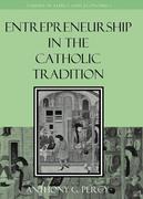 Entrepreneurship in the Catholic Tradition