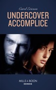 Undercover Accomplice (Mills & Boon Heroes) (Red, White and Built: Delta Force Deliverance, Book 2)