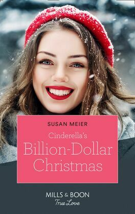 Cinderella's Billion-Dollar Christmas (Mills & Boon True Love) (The Missing Manhattan Heirs, Book 1)