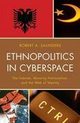 Ethnopolitics in Cyberspace: The Internet, Minority Nationalism, and the Web of Identity