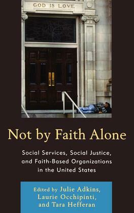 Not by Faith Alone: Social Services, Social Justice, and Faith-Based Organizations in the United States