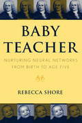 Baby Teacher: Nurturing Neural Networks From Birth to Age Five