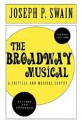The Broadway Musical: A Critical and Musical Survey