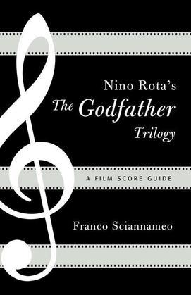 Nino Rota's the Godfather Trilogy: A Film Score Guide
