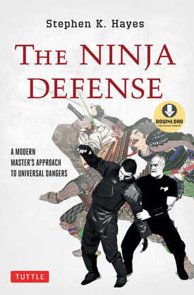The Ninja Defense: A Modern Master's Approach to Universal Dangers