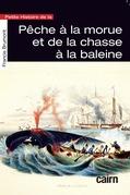 Petite histoire de la pêche à la morue et de la chasse à la baleine