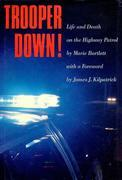 Trooper Down!: Life and Death on the Highway Patrol