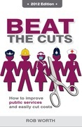 Beat the Cuts: How to Improve Public Services and Easily Cut Costs