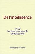 De l'intelligence (Vol.2) - Les diverses sortes de connaissances