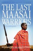 The Last Maasai Warriors: An Autobiography