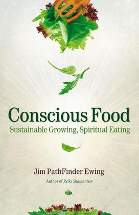 Conscious Food: Sustainable Growing, Spiritual Eating