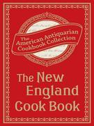 New England Cook Book: Or, Young Housekeeper's Guide