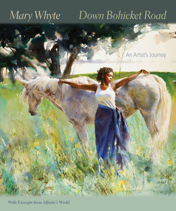 Down Bohicket Road: An Artist's Journey: Painting and Sketches by Mary Whyte